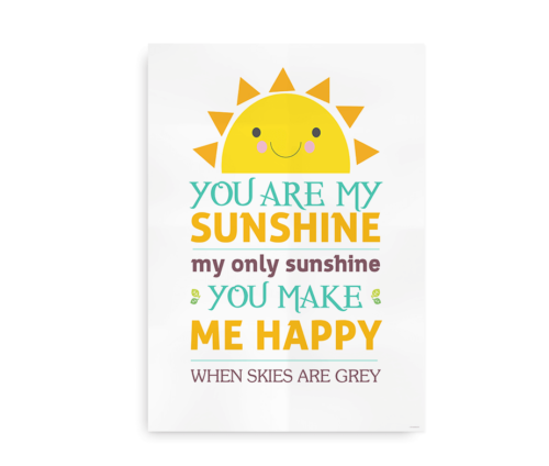 You are my sunshine plakat