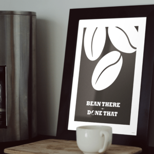 Bean There Done That miljø kaffeplakat