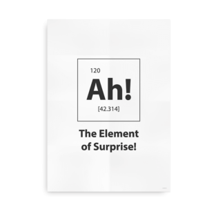 "Plakat til de sjove nørder - ""Ah! The element of surprise"" - hvid"