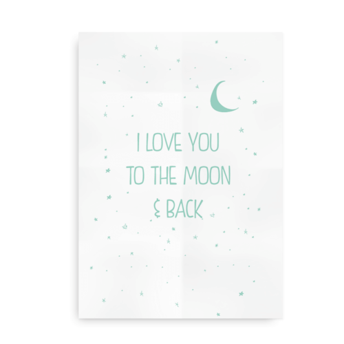 I love you to the moon and back - turkis