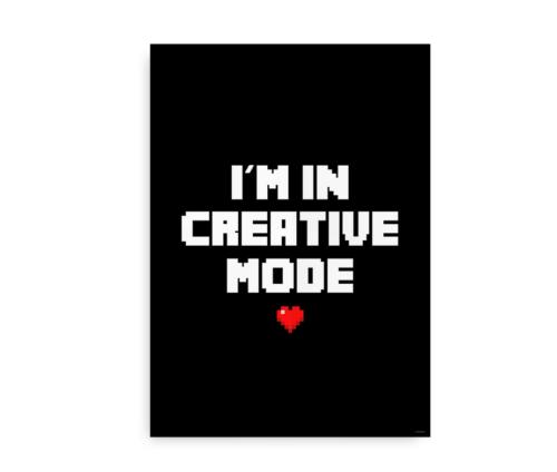 I'm in Creative Mode - Plakat inspireret af Minecraft