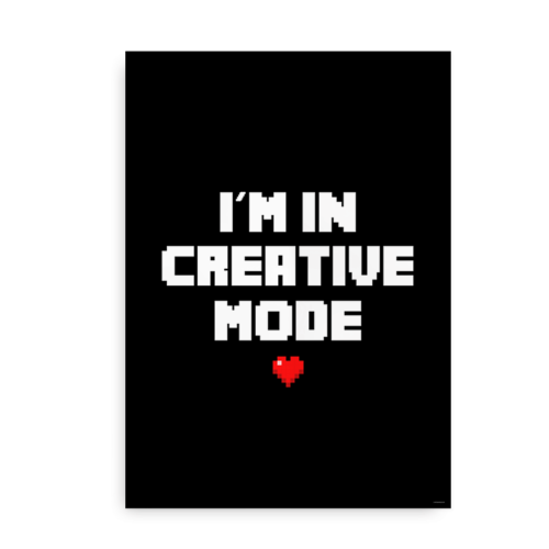 I'm in Creative Mode - Plakat inspireret af Minecraft