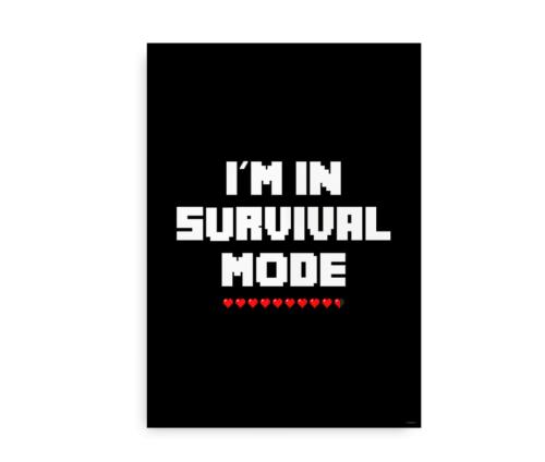 I'm in Survival Mode - Plakat inspireret af Minecraft
