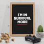 Minecraft I'm in Survival Mode plakat