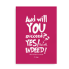 """And will you succeed? Yes you will. Indeed"" - pink plakat med Dr. Seuss citat"