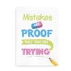 Mistakes are proof that you are trying - citatplakat til drenge og piger