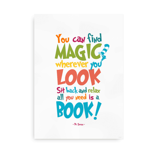 You can find magic wherever you look - hvid plakat dr. seuss