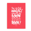 """""""You can find magic wherever you look. Sit back and relax all you need is a book"""" - pink citat plakat med Dr. Seuss"""