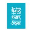 You have brains in your head - blå plakat med Seuss citat