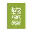"""You have brains in your head. You have feet in your shoes..."" - grøn Dr. Seuss citat plakat"