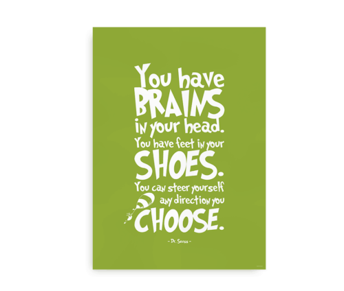 """""""You have brains in your head. You have feet in your shoes..."""" - grøn Dr. Seuss citat plakat"""