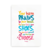 You have brains in your head - hvid plakat med Seuss citat