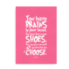 """You have brains in your head. You have feet in your shoes. You can steer yourself an direction you choose"" - pink Dr. Seuss citatplakat"