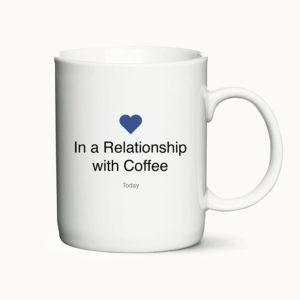 In a relationship with coffee - Facebook krus