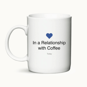 In a relationship with coffee - krus