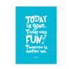 """Plakat med Dr. Seuss citat - """"Today is Gone. Today was Fun. Tomorrow is another one"""""""