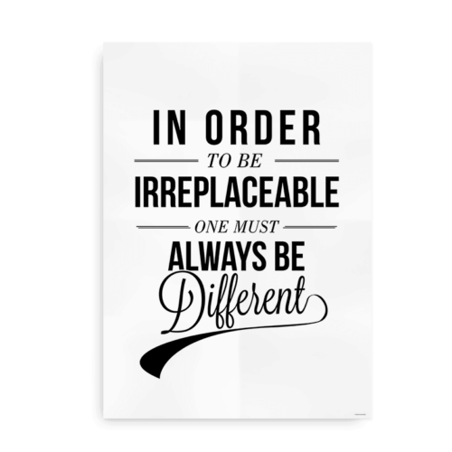 In order to be irreplaceable
