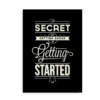 """The secret of getting ahead is getting started"" - plakat med citat"