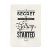 """The secret of getting ahead"" - plakat med citat"