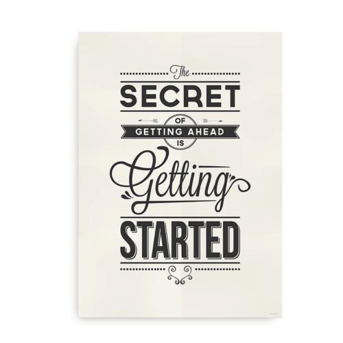 """The secret of getting ahead"" - plakat med citat"