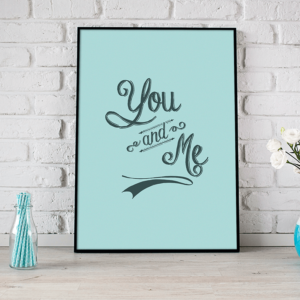 You and Me - poster til hjemmet