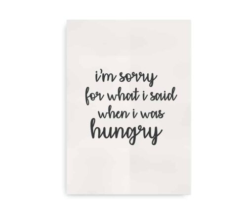 """I'm sorry for what I said when I was hungry"" - print med citat til køkkenet"
