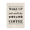 Wake up and smell the coffee - plakat med kaffe til køkken