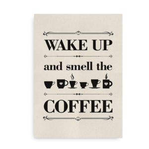 Wake up and smell the coffee - plakat med kaffe