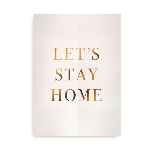 Let's Stay Home poster print