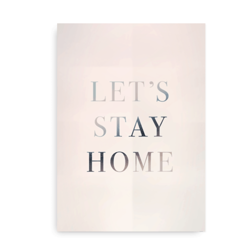 Let's Stay Home - typografi plakat