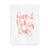 Good Vibes only - citatplakat farvet