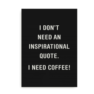 No Quote - Just Coffee plakat med citat