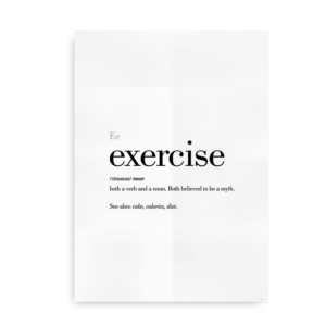 Exercise definition quote poster