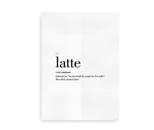 Latte dansk definition betydning citat plakat