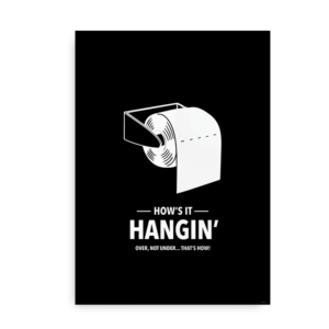 How's it hangin - plakat til toilettet