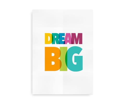 Dream Big - plakat med glade farver