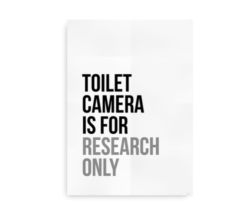 Toilet camera is for research only - Sjov plakat til badeværelset