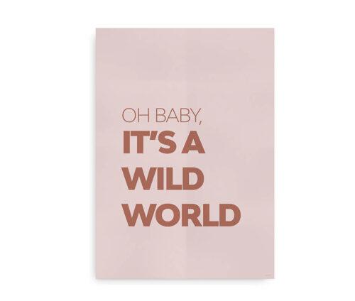 Baby it's a wild world - citat plakat rosa