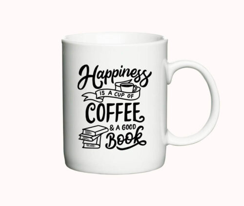 """Krus med teksten """"Happiness is a cup of coffee & a good book"""
