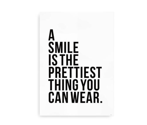 A smile is the prettiest thing you can wear - plakat