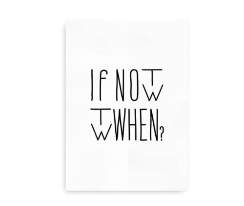 If not now then when - poster