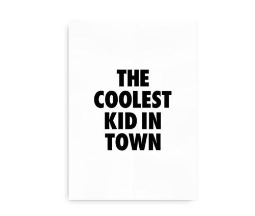 Coolest Kid in Town - plakat til børneværelset