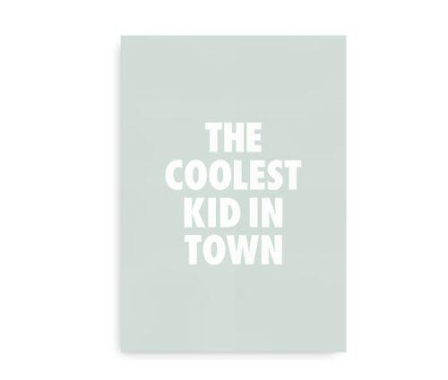 Coolest Kid in Town - plakat til børneværelset - mint grøn