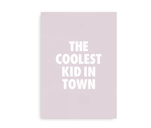 Coolest Kid in Town - plakat til børneværelset - tyggegummi pink