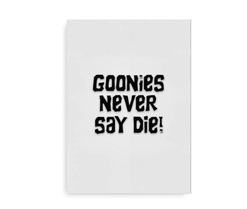 Goonies Never Say Die - citatplakat - sort_hvid