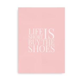 Life is Short - Buy the Shoes - pink citatplakat
