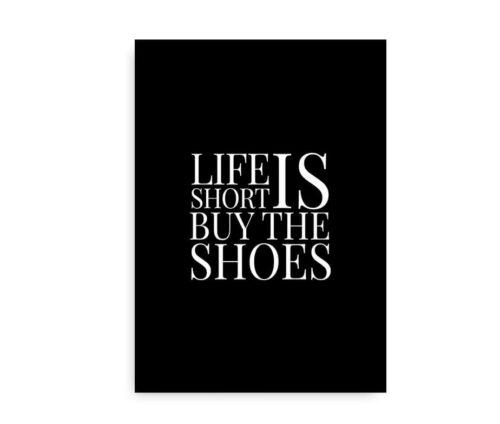 Life is Short - Buy the Shoes - sort citatplakat