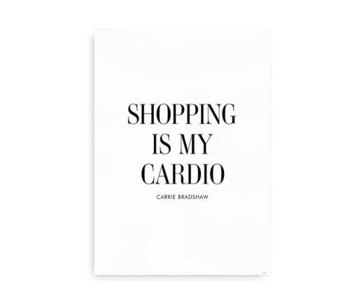 Shopping is My Cardio - citatplakat