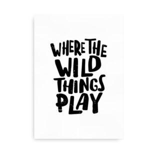 Where the Wild Things Play - citatplakat hvid
