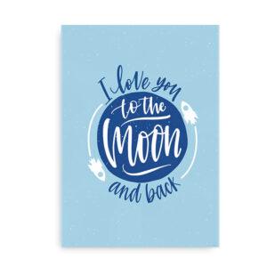 I love you to the moon and back - plakat til børneværelset - Blå